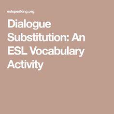 Dialogue Substitution: An ESL Vocabulary Activity