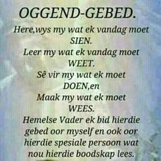 Afrikaans Language, Goeie More, Afrikaans Quotes, Kids Poems, Inspirational Qoutes, Prayer Board, Special Quotes, Daily Prayer, Dear God