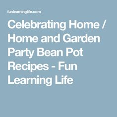 Bean Pot Recipes Home And Garden Bean pot recipes bean pot beans and recipes celebrating home home and garden party bean pot recipes workwithnaturefo