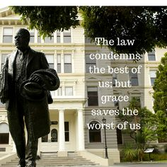 The law condemns the best of us; but grace saves the worst of us ! #lawyers #legal #AttorneyLab