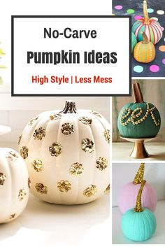 No-carve pumpkins have all the style minus the mess! Can you guys tell how excited I am that the holidays are drawing near? I love Halloween and today I wanted to showcase some of the most fabulous pumpkin ideas with you. All of these ideas are not only intensely cool, but they involve no yucky …