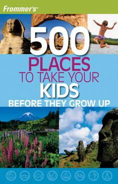 "{500 Places to Take Your Kids Before They Grow Up} Do you have a ""must see"" trip you want to share with your family? I'd love to know where you want to take them!"
