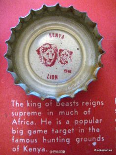 1962 Tour the World with Coke Cap #56 Kenya – Lion: The King of beasts reigns supreme in much of Africa. He is a popular big game target in the famous hunting grounds of Kenya.