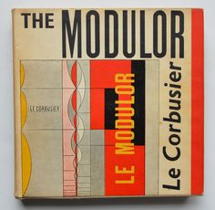 The Modulor : A harmonious Measure to the Human Scale Universally applicable to Architecture and Mechanics by Le Corbusier ; Translated by Peter de Francia and Anna Bostock.