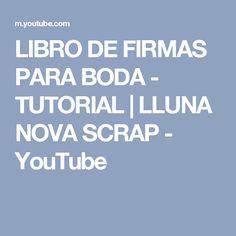 LIBRO DE FIRMAS PARA BODA - TUTORIAL | LLUNA NOVA SCRAP - YouTube