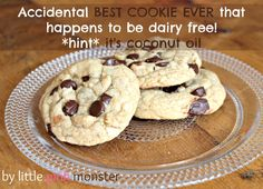 Accidental BEST COOKIE EVER & it uses coconut oil making it dairy free!
