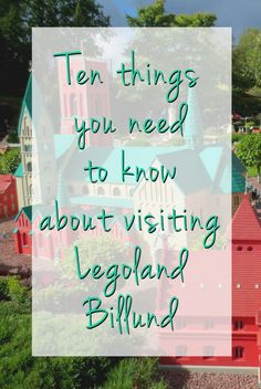 Ten things you need to know about visiting Legoland Billund, Denmark  #lego #legoland #afol #travel #billund #denmark #europe