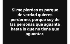 Eso ahre Hurt Quotes, Bff Quotes, Sad Love Quotes, Light Quotes, Words To Describe, Twitter Quotes, Love Messages, Spanish Quotes, Positivity