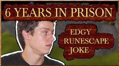Kid Serves 6 YEARS in JAIL for being EDGY on RUNESCAPE https://www.youtube.com/watch?v=GlLfXvQV7Hs #RuneScape #Gaming #MMORPG #Crime #Law