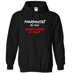 PHARMACIST by day Zombie Slayer By Night T Shirt, Hoodie, Sweatshirt
