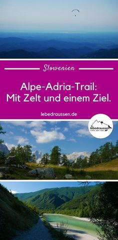 Alpe-Adria-Trail mit Zelt: GPS-Daten, Unterkünfte, Packliste Along the Alpe-Adria Trail I walk the Slovenian stages with my tent. The entry includes all accommodations, GPS tour dates and tour attractions. Reisen In Europa, Camping Glamping, Travel Agency, Beautiful Islands, Long Distance, Alps, Trekking, Have Fun, Trail