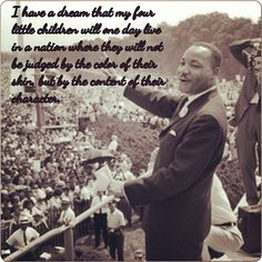 """""""But by the content of their character."""" Celebrating Dr. Martin Luther King, Jr.~ Reminder: love always wins over hate."""