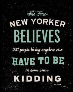 The True New Yorker Believes...