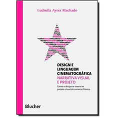 Design e Linguagem Cinematográfica - Coleção Pensando o Design
