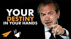 Your destiny is in YOUR hands - Alan Michael Sugar - #Entspresso