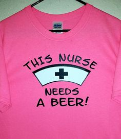 This Nurse Needs A Beer TShirt SXL by MOMMYNEEDSABEER on Etsy, $15.00