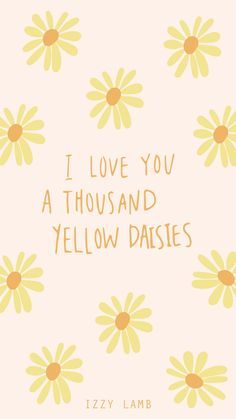 I Love You A Thousand Yellow Daisies Wallpaper Gilmore Girls #gilmoregirls #wallpaper #iphonewallpaper #iphone