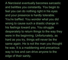Narcissist Who S/He Really Is.  Constant belittling.  I am so thankful I decided not to put up with it anymore.