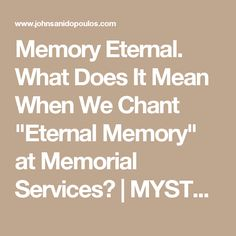 """Memory Eternal. What Does It Mean When We Chant """"Eternal Memory"""" at Memorial Services? 