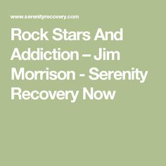 Rock Stars And Addiction – Jim Morrison - Serenity Recovery Now