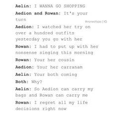 I can just imagine Rowan and Aedion fighting about Aelin all the time