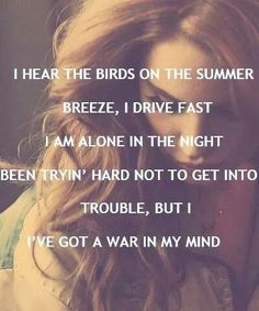 Lana Del Rey - Ride 'Been tryin' hard not to get into trouble, but I've got a war in my mind.'