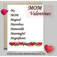 Mom Happy Valentine's Day printable card, Warm words to Mom, mainly... (€3,57) ❤ liked on Polyvore featuring home, home decor and stationery