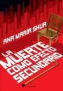 DescargarLa muerte como efecto secundario - Ana Maria Shua - [ EPUB / MOBI / FB2 / LIT / LRF / PDF ]