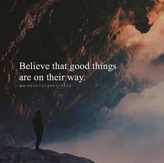 Believe that..