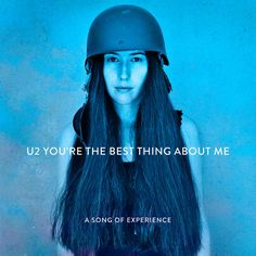 Youre The Best Thing About Me by U2 - Youre The Best Thing About Me