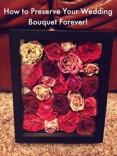 """You cant be too busy to explore this: """"How To Preserve Your Wedding Bouquet!"""""""