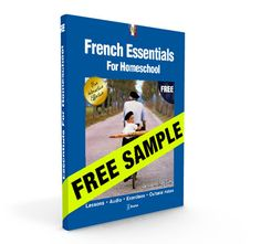 Especially for you!! A FREE SAMPLE eBOOK!  Would you like to teach French to your children? OUR CURRICULUM IS A PERFECT FIT FOR THE HOMESCHOOL EDUCATOR French Essentials is happy to allow you to EXPLORE OUR LESSONS, EXERCISES AND AUDIO before buying our curriculum, so we created a Free Sample eBook just for you (no need to speak French yourself). - #homeschool #curriculum #learnfrench #homeeducation #languagelearning #free