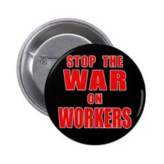 https://rlv.zcache.com/stop_the_war_on_workers_t_shirts_pinback_button-r6032f966c53f447998da71ae6eda9546_x7j3i_8byvr_324.jpg