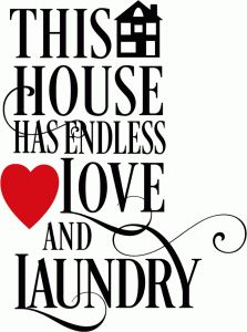 Silhouette Design Store - View Design #78420: this house has endless love and laundry sign