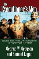 The Executioner's Men: Los Zetas, Rogue Soldiers, Criminal Entrepreneurs, and the Shadow State They Created - Books on Google Play