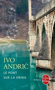 Le Pont sur la Drina: Amazon.fr: Ivo Andric: Livres
