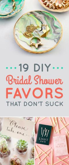 19 DIY Bridal Shower Favors That Don't Suck They could work as wedding favors, too!