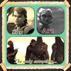 "It doesn't matter if you like them romantically or platonically together - they will always be our Skyguy and Snips. I used the song ""The Only Exception"" because well...look at it this way - Anakin didn't want to have a Padawan. According to Wookiepedia, he was only Knighted a while ago, and he said, ""A Padawan will only slow me down."" Well, Ahsoka was the only exception. :)"