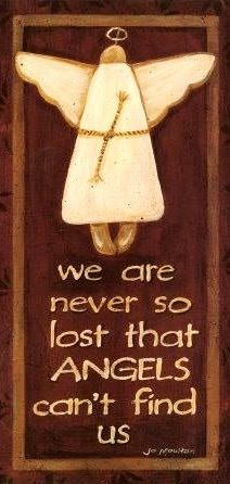 We Are Never So Lost by Jo Moulton art print Lost Poster, Angel Quotes, Quotes About Angels, I Believe In Angels, Little Presents, Angels Among Us, Angels In Heaven, Heavenly Angels, Guardian Angels