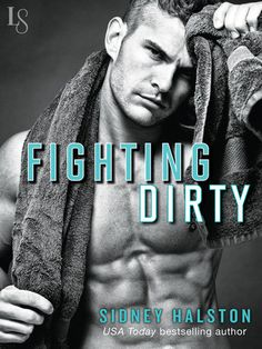 FIGHTING DIRTY by Sidney Halston (Worth the Fight, #5) |On Sale: 1/5/2016 | Loveswept Contemporary Sports Romance | eBook | If you love the MMA romances of Vi Kreeland and Kendall Ryan, Sidney Halston's Worth the Fight series will knock your socks off! In Fighting Dirty, a geek-chic cage fighter proves that appearances can be deceiving . . . and oh-so-tempting. | mma fighter cage figher billionaire passionate