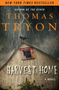 """Harvest Home By Thomas Tryon - Hoping to escape the stress of the city, Theodore moves his family to a small New England town. But he soon realizes the sleepy hamlet hides a terrible secret… """"A brilliantly imagined horror story"""" (The Boston Globe) with over 1,500 five-star ratings on Goodreads!"""