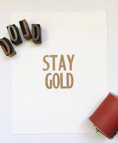Stay Gold - Letterpress Print 8x10