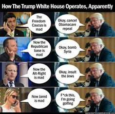 How the Trump White House operates, apparently