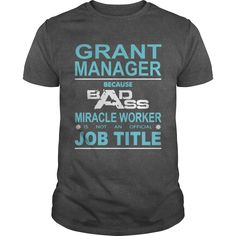 Because Badass Miracle Worker Is Not An Official Job Title GRANT MANAGER T-Shirts, Hoodies. SHOPPING NOW ==► https://www.sunfrog.com/Jobs/Because-Badass-Miracle-Worker-Is-Not-An-Official-Job-Title-GRANT-MANAGER-106802479-Dark-Grey-Guys.html?id=41382