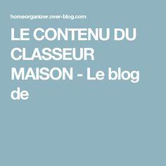 LE CONTENU DU CLASSEUR MAISON - Le blog de