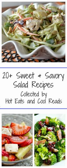 20 Sweet and Savory Salad Recipes! Perfect for Memorial Day and 4th of July! Collected by Hot Eats and Cool Reads