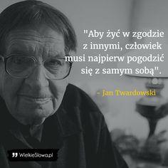 Aby żyć w zgodzie z innymi... #Twardowski-Jan,  #Człowiek