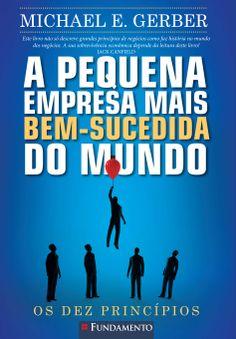 Livro: A Pequena Empresa mais Bem-Sucedida do Mundo.  http://editorafundamento.com.br/index.php/a-pequena-empresa-mais-bem-sucedida-do-mundo.html