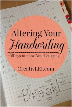 Altering Your Handwriting {#LoveYourLettering} - Looking at life CreativLEI: