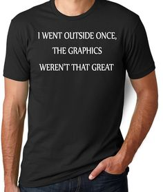 Geek T Shirt I Went Outside Once Funny Shirt Guys by threadedtees